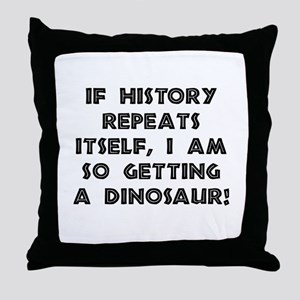History Repeats Dinosaur Throw Pillow