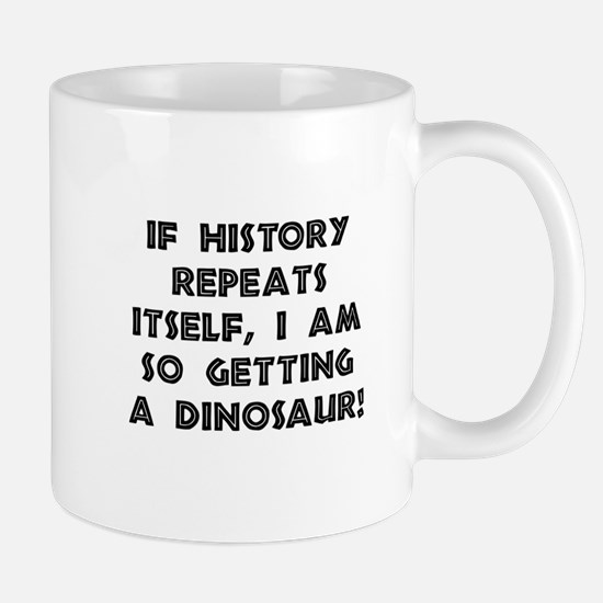 History Repeats Dinosaur Mug