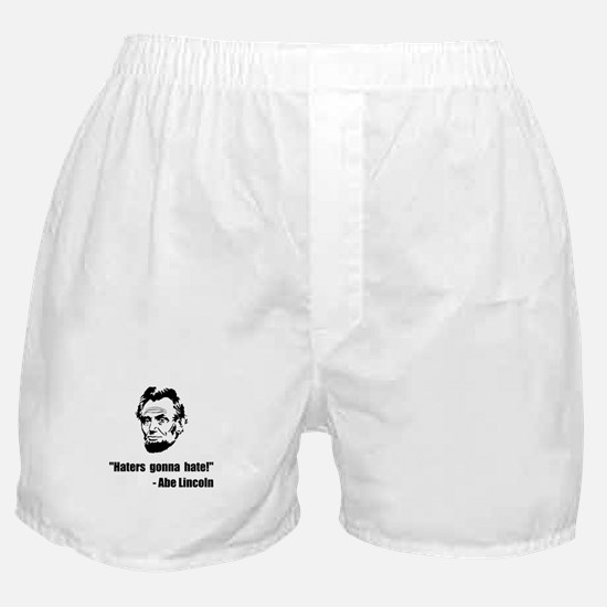 Haters Gonna Hate Lincoln Boxer Shorts