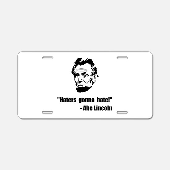 Haters Gonna Hate Lincoln Aluminum License Plate