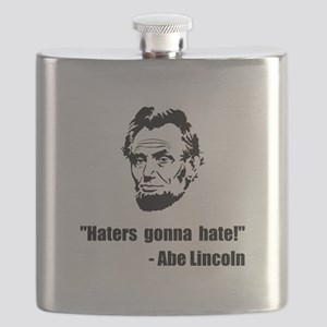 Haters Gonna Hate Lincoln Flask