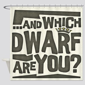 And Which Dwarf Are You? Shower Curtain