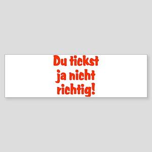 Du tickst ja nicht richtig Sticker (Bumper)
