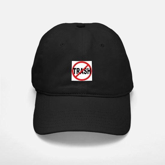 Anti / No Trash Baseball Hat