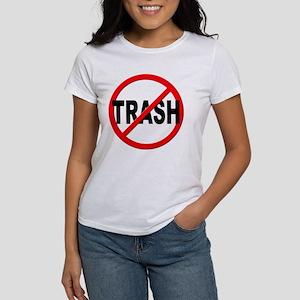 Anti / No Trash Women's T-Shirt