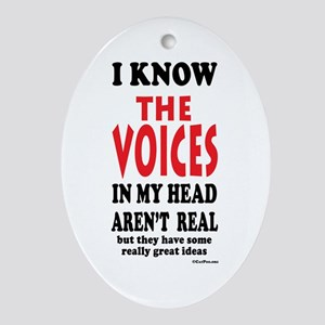 Voices In My Head Ornament (Oval)