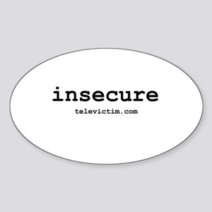 """""""insecure"""" Oval Sticker"""