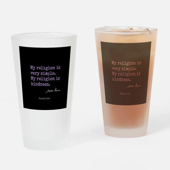 My Religion is Kindness Drinking Glass