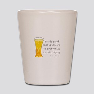 Beer is Proof... Shot Glass