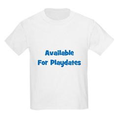 Available For Playdates (blue Kids T-Shirt