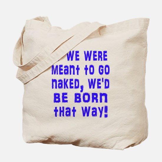 If We Were Meant to Go Naked Tote Bag