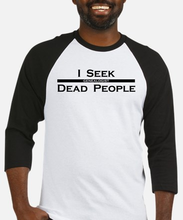 I Seek Dead People Baseball Jersey