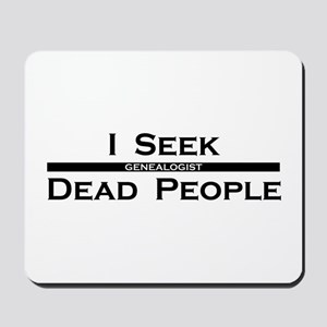 I Seek Dead People Mousepad