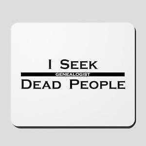 I Seek Dead People Mousepad