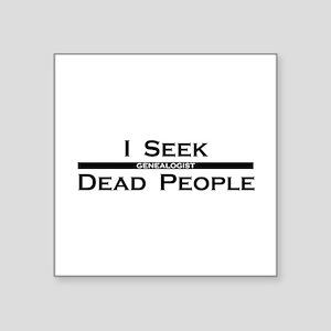 "I Seek Dead People Square Sticker 3"" x 3"""