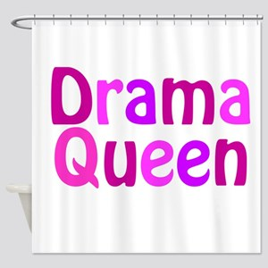 Drama Queen Shower Curtain