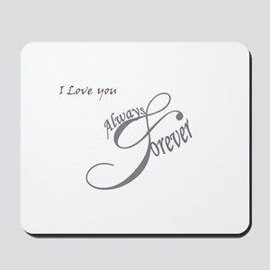 Love - Always and Forever Mousepad