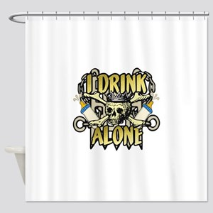 drink-alone-whites Shower Curtain