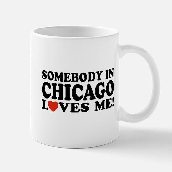 Somebody in Chicago Loves Me Mug