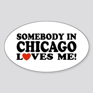 Somebody in Chicago Loves Me Oval Sticker