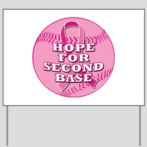 Hope For 2nd Base Yard Sign
