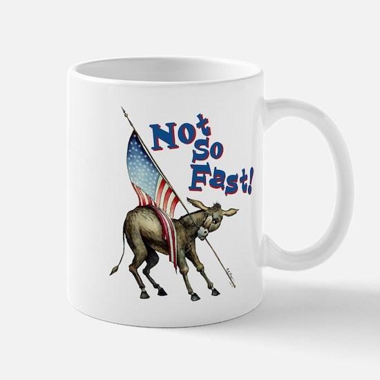 Not So Fast Mug
