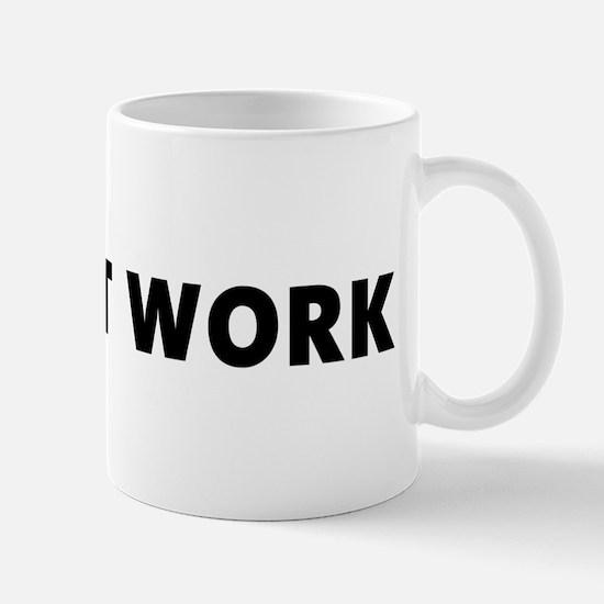 """Make It Work"" Mug"