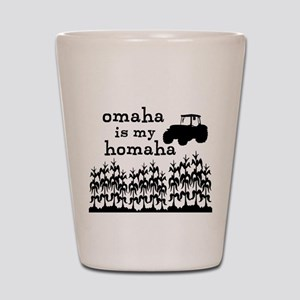 Omaha is My Homaha! Shot Glass