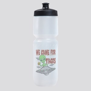 WE CAME FOR THE TACOS Sports Bottle