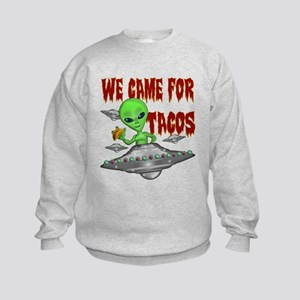WE CAME FOR THE TACOS Sweatshirt