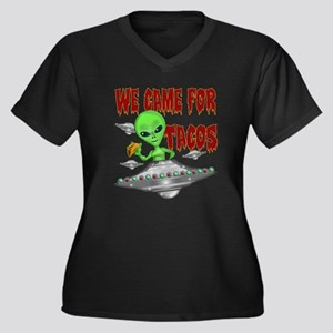 WE CAME FOR THE TACOS Plus Size T-Shirt