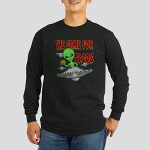 WE CAME FOR THE TACOS Long Sleeve T-Shirt