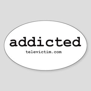 """addicted"" Oval Sticker"