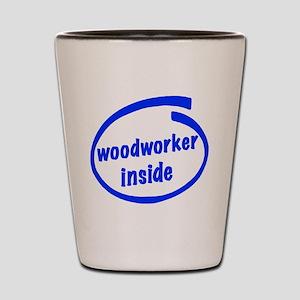 Woodworker Inside Shot Glass