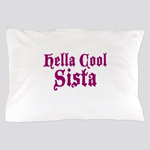 Hella Cool Sista Pillow Case