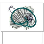 Stethoscope and Money Yard Sign