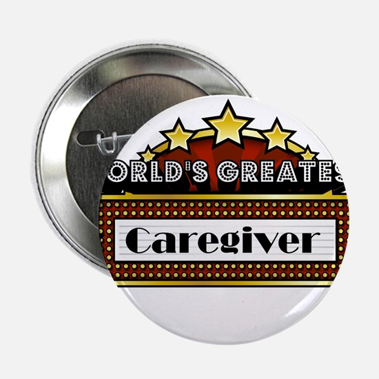 "World's Greatest Caregiver 2.25"" Button"