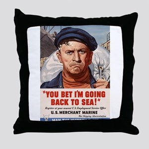 YOU BET I'M GOING BACK TO SEA Throw Pillow