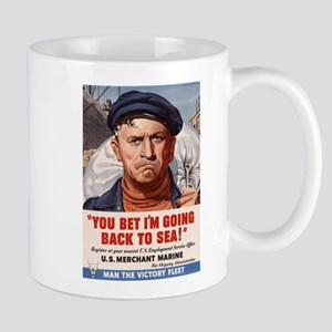 YOU BET I'M GOING BACK TO SEA Mug