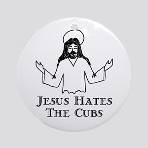 Jesus Hates The Cubs Ornament (Round)