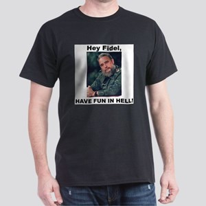 Hey Fidel Have fun in Hell Black T-Shirt