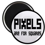 "Pixels Are For Squares 2.25"" Magnet (10 pack)"