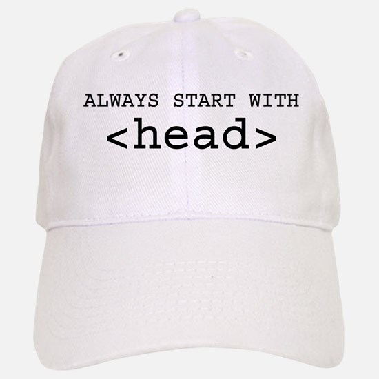 Start With Head Baseball Baseball Cap