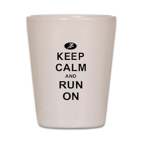 Keep Calm and Run On Shot Glass