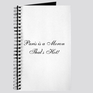 Paris is a moron, that's hot Journal