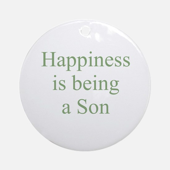 Happiness is being a Son Ornament (Round)