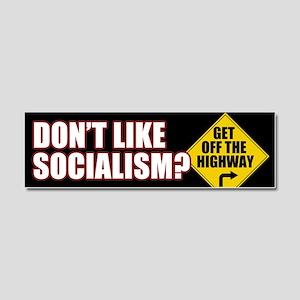 Socialism: Get Off The Highway Car Magnet 10 x 3