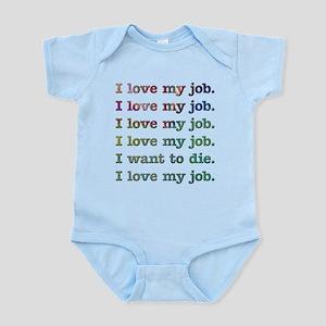 I love my job Infant Bodysuit
