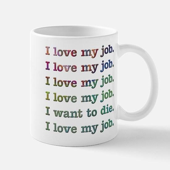 I love my job Mug