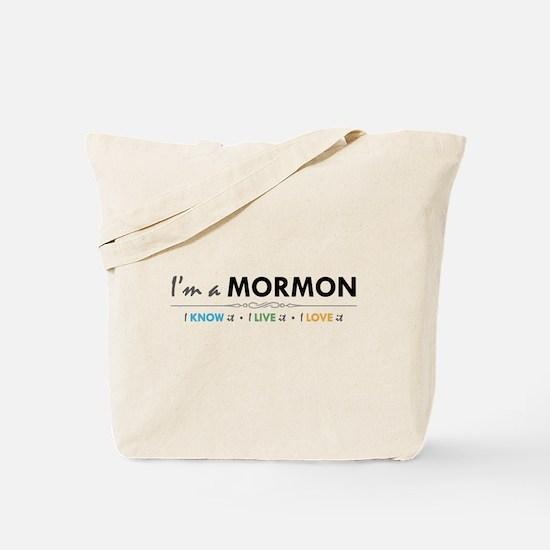 I'm a Mormon: I know it, I live it, I love it Tote
